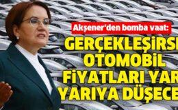Meral Akşener'den bomba vaat: Gerçekleşirse otomobil fiyatları yarı yarıya düşecek